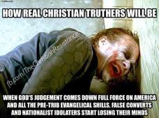 Tak będą się śmiać prawdziwi chrześcijańscy trutherzy, gdy Boży Sąd spadnie z całą mocą na USA, a głosiciele porwania przed uciskiem, fałszywie nawróceni i nacjonalistyczni bałwochwalcy będą tracić głowę